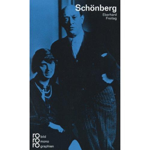 Arnold Schönberg in Selbstzeugnissen und Bilddokumenten (Rowohlts Monographien)