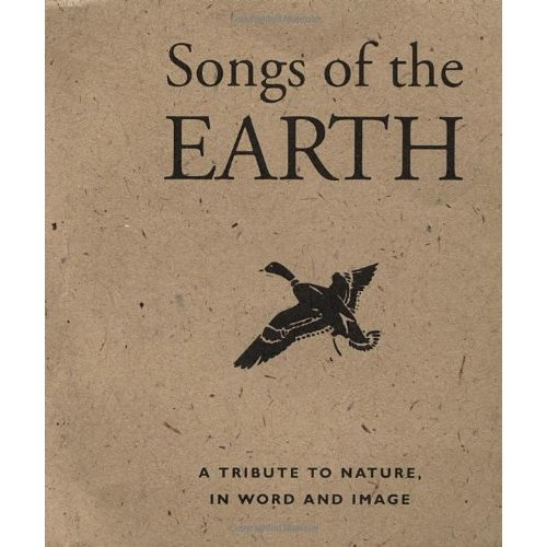 Songs of the Earth: Tribute to Nature in Word and Image (Miniature Editions)