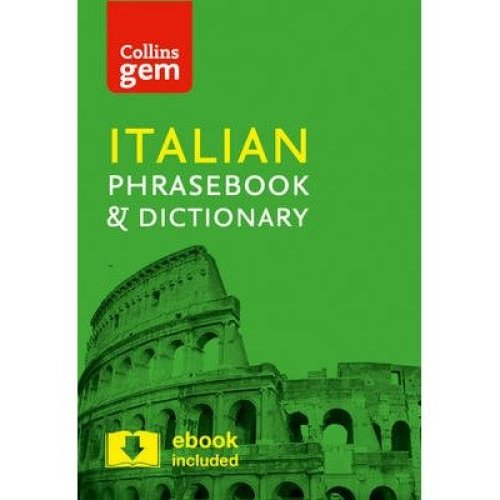 Collins Gem: Collins Italian Phrasebook and Dictionary Gem Edition: Essential Phrases and Words in a Mini, Travel Sized Format