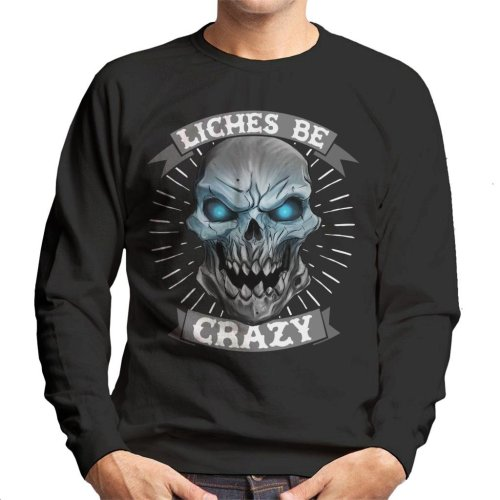 Liches Be Crazy Men's Sweatshirt