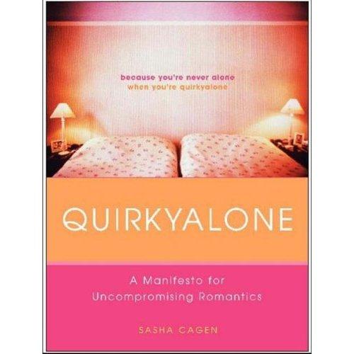 Quirkyalone: A Manifesto of Uncompromising Romantics
