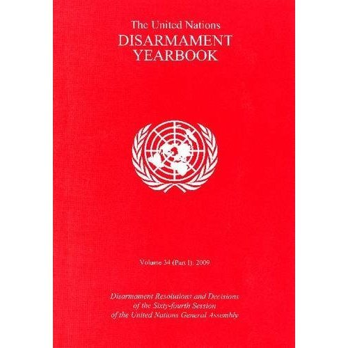 The United Nations Disarmament Yearbook: 2009, Volume 34