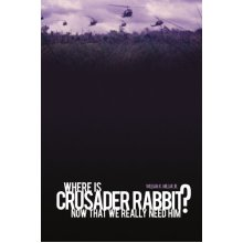 Where Is Crusader Rabbit Now That We Really Need Him?