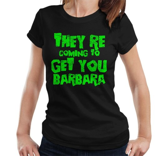 Night Of The Living Dead Barbara Quote Women's T-Shirt