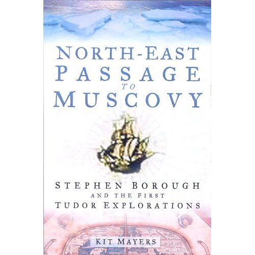 North-east  Passage to Muscovy: Steven Borough and the First Tudor Explorations