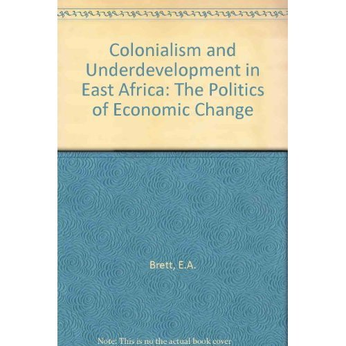 Colonialism and Underdevelopment in East Africa: The Politics of Economic Change