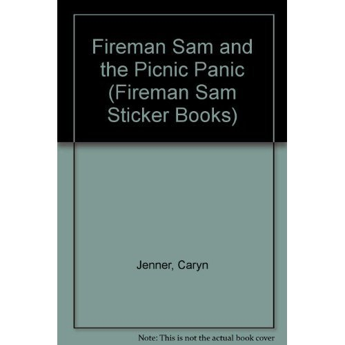 Fireman Sam and the Picnic Panic (Fireman Sam Sticker Books)