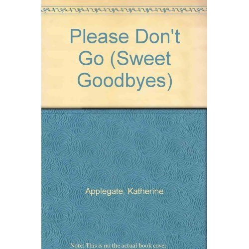Please Don't Go (Sweet Goodbyes)