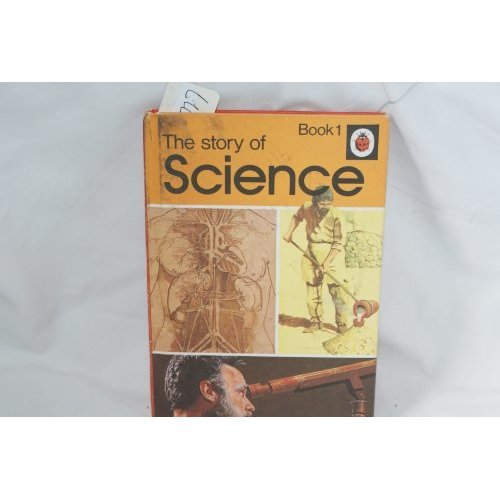 The Story of Science: Bk. 1 (Ladybird achievements books)