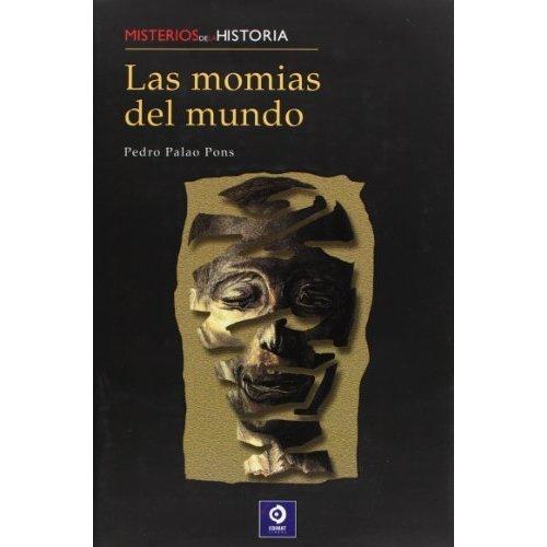 Las momias del mundo/ The Mommies of the World (Misterios De La Historia/ Mysteries of History)
