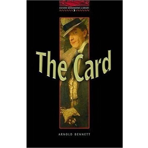 The Oxford Bookworms Library: Stage 3: 1,000 Headwords: The Card (Oxford Bookworms ELT)