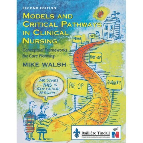 Models and Critical Pathways in Clinical Nursing: Conceptual Frameworks for Care Planning, 2e