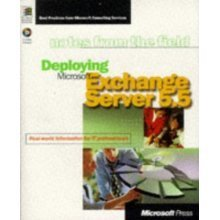 Deploying Microsoft Exchange Server 5.5 (Notes from the Field)