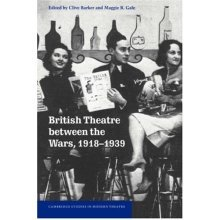 British Theatre between the Wars, 1918-1939 (Cambridge Studies in Modern Theatre)