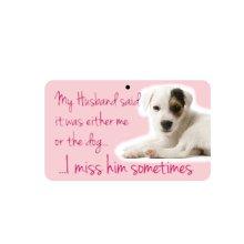 Fun Sign - It's Me Or The Dog