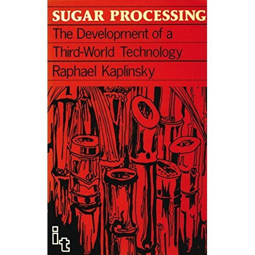 Sugar Processing: The development of a Third World technology