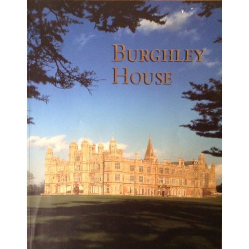 Burghley House (Great Houses of Britain)