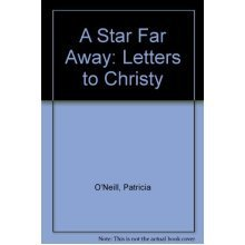 A Star Far Away: Letters to Christy