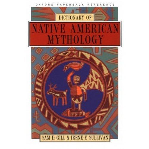 Dictionary of Native American Mythology (Oxford Paperback Reference)