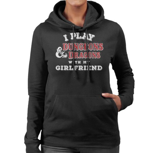 I Play Dungeons And Dragons With My Girlfriend Women's Hooded Sweatshirt