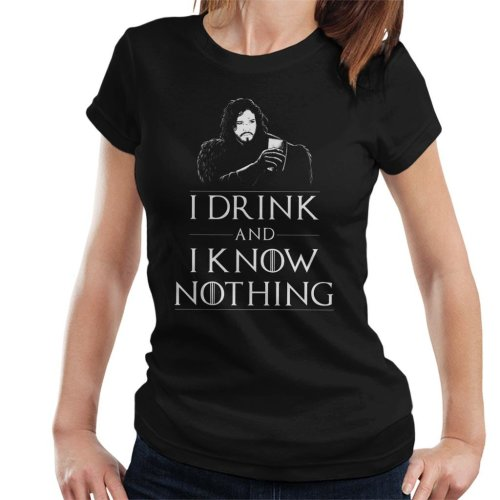 Jon Snow I Drink And Know Nothing Game Of Thrones Women's T-Shirt