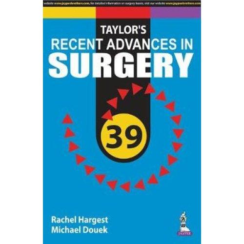 Taylor's Recent Advances in Surgery 39