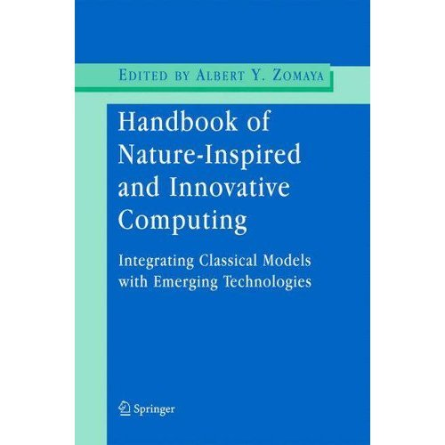 Handbook of Nature-Inspired and Innovative Computing: Integrating Classical Models with Emerging Technologies