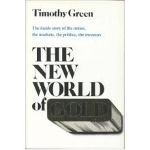 The New World of Gold: The Inside Story of the Mines, the Markets, the Politics, the Investors
