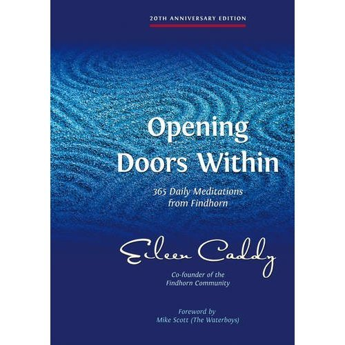 Opening Doors Within - 20th Anniversary Edition: 365 Daily Meditations from Findhorn