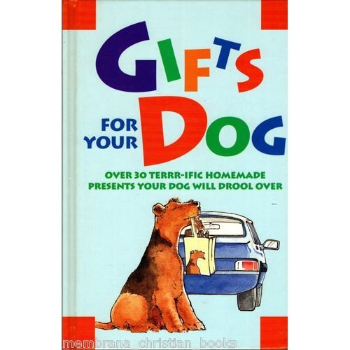 Gifts for Your Dog: Over 30 Terrr-Ific Presents Your Dog Will Drool over