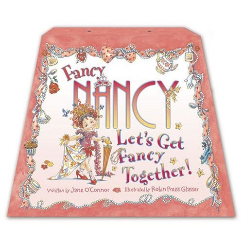 Let's Get Fancy Together! (Fancy Nancy)