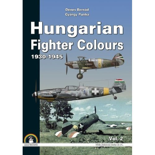 Hungarian Fighter Colours: Volume 2: 1930-1945 (White Series (Rainbow))