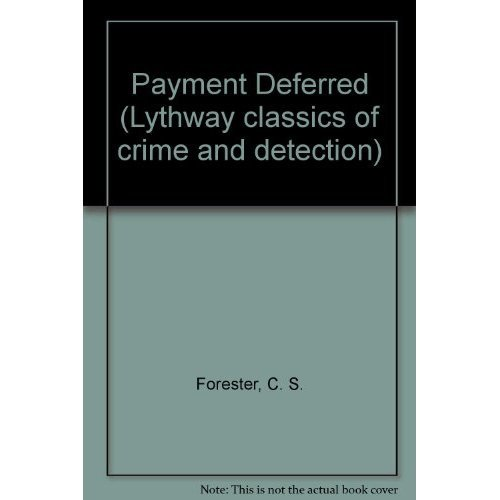 Payment Deferred (Lythway classics of crime and detection)