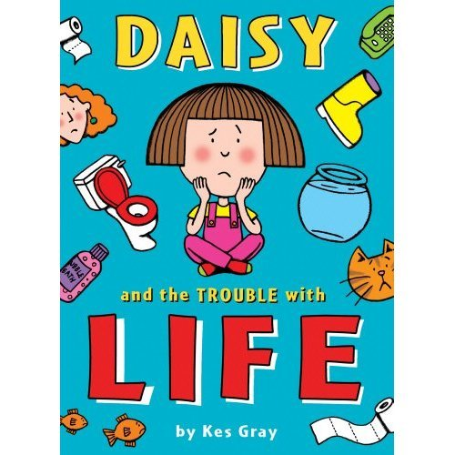Daisy and the Trouble with Life (Daisy Fiction)