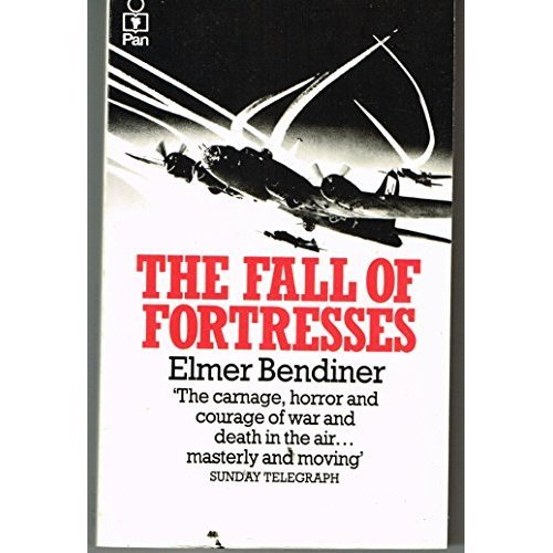 The Fall of Fortresses: A personal account of one of the most daring and deadly air battles of the Second World War