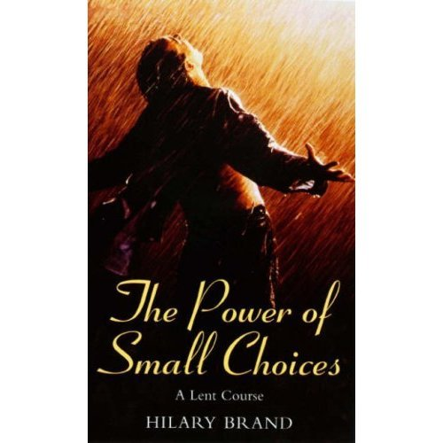 The Power of Small Choices: A Lent Course