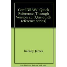 CorelDRAW! Quick Reference: Through Version 1.2 (Que quick reference series)