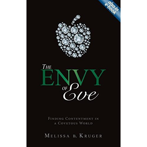 The Envy of Eve: Finding Contentment in a Covetous World (Focus for Women)