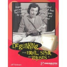Degunking Your Email, Spam, and Viruses