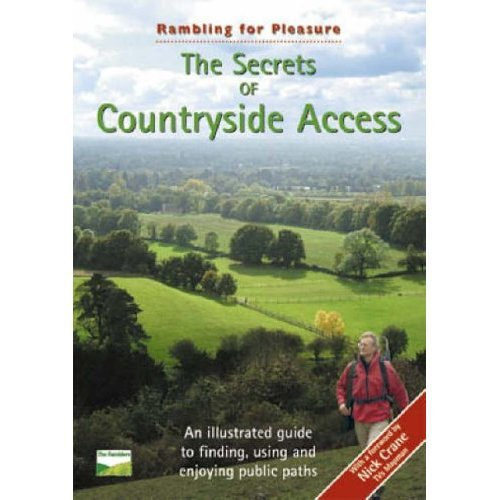 The Secrets of Countryside Access: An Illustrated Guide to Finding, Using and Enjoying Public Paths (Rambling for Pleasure)