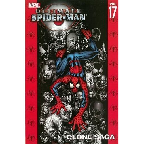 Ultimate Spider-Man Volume 17: Clone Saga: Clone Saga v. 17