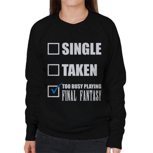 Single Taken Too Busy Playing Final Fantasy Women's Sweatshirt