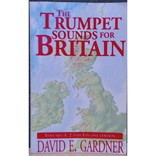 The Trumpet Sounds for Britain: Volumes 1, 2 and 3 in One Edition