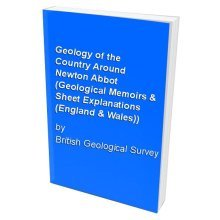 Geology of the Country Around Newton Abbot (Geological Memoirs & Sheet Explanations (England & Wales))