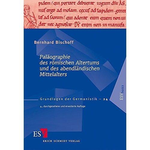 Paläographie des römischen Altertums und des abendländischen Mittelalters: Mit einer Auswahlbibliographie 1986 - 2008 von Walter Koch