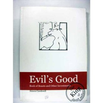 Evil`s Good  Book of Booasts and other Investments