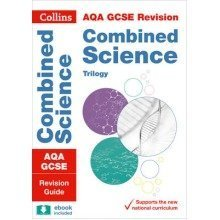 Collins Gcse Revision and Practice: New Curriculum: Aqa Gcse Combined Science Trilogy Revision Guide