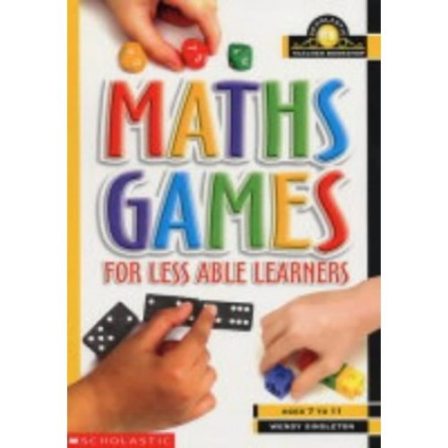 Maths Games for Less Able Learners (Scholastic Teacher Bookshop)
