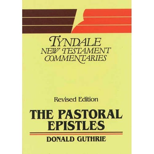 Pastoral Epistles: An Introduction and Commentary (Tyndale New Testament Commentaries)