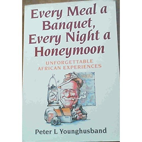 Every Meal a Banquet, Every Night a Honeymoon